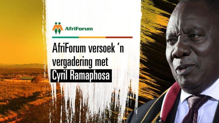 AfriForum versoek 'n vergadering met Pres. Cyril Ramaphosa